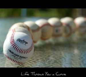 When Life Throws You A Curve Ball...Communicate