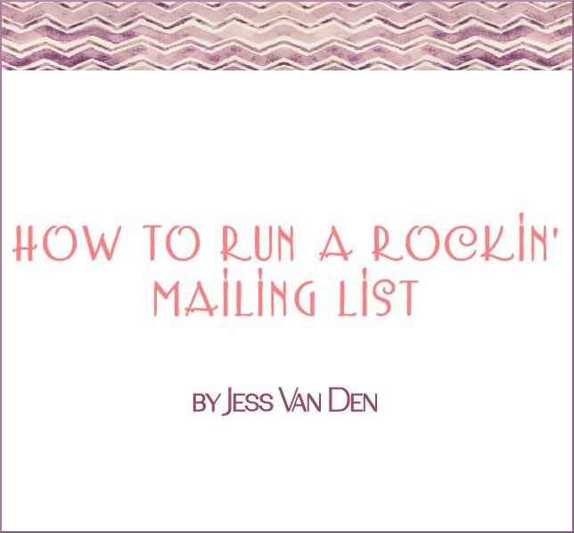 How To Run A Rockin' Mailing List by Jess Van Den