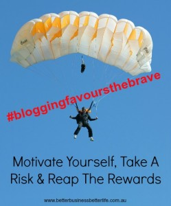 Blogging - Take A Risk and Reap The Rewards