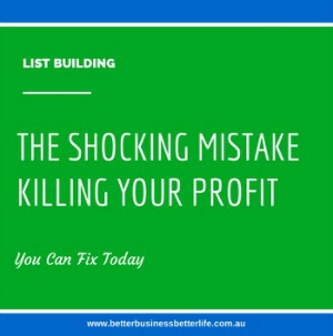 List Building Mistake Killing Business Profit