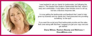 Testimonial from Diana Milnes about the Hassle Free Guide To Testimonials That Sell.