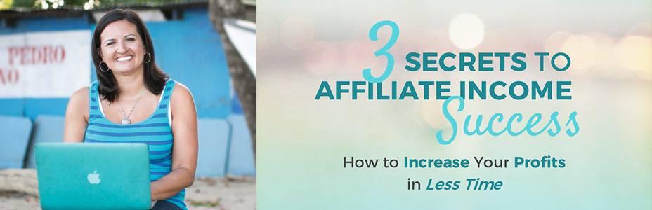3 Secrets To Affiliate Income Success