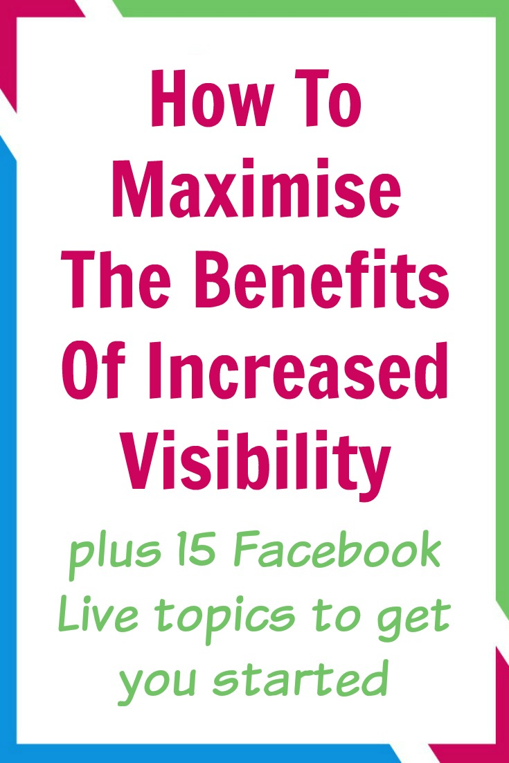 How to maximise the benefits of increased visibility