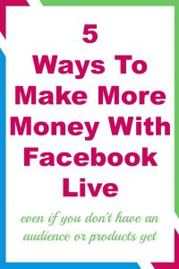 5 ways to make more money with Facebook Live